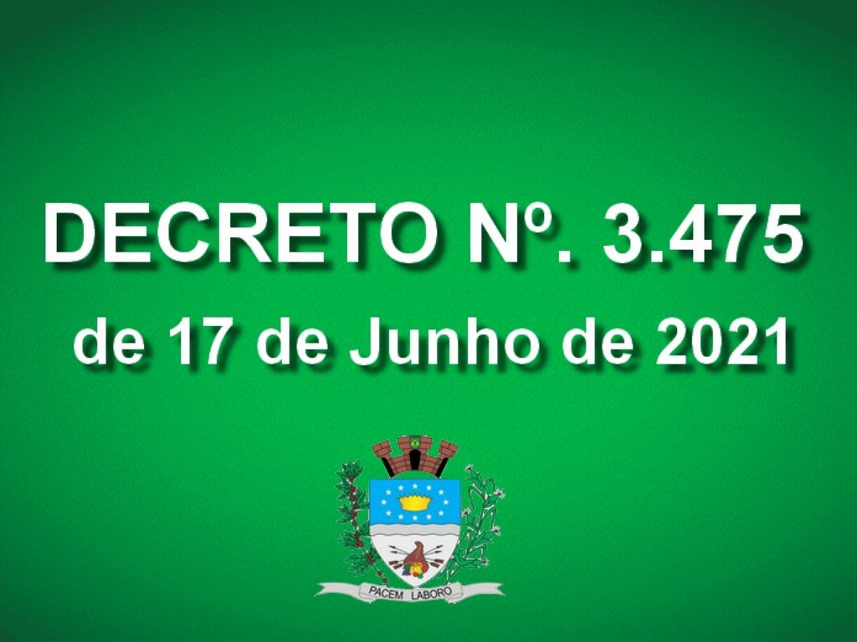 DECRETO nº 3.475, de 17 de junho de 2021.